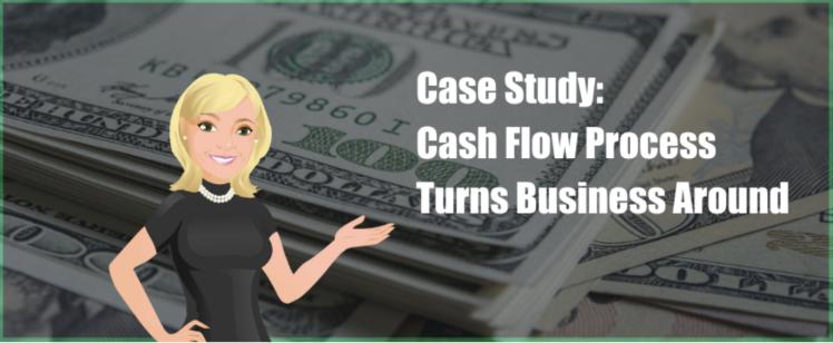 Case Study: Cash Flow Process Turns Business Around
