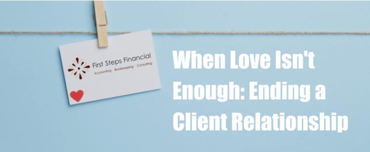 When Love Isn't Enough: Ending a Client Relationship